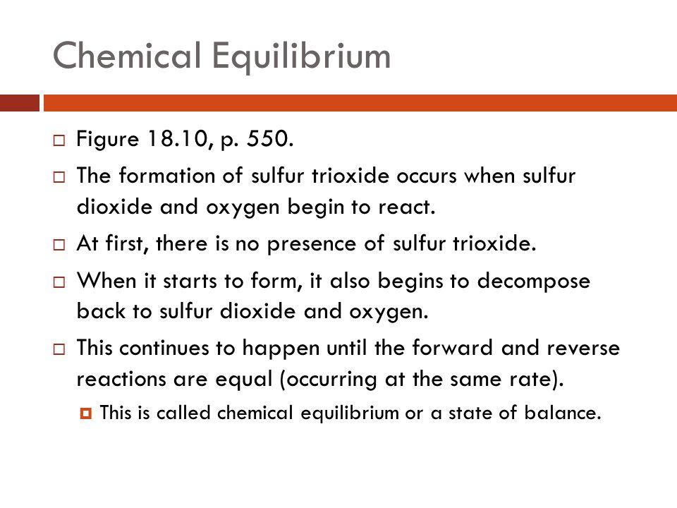 Chemical Equilibrium  Figure 18.10, p.550.