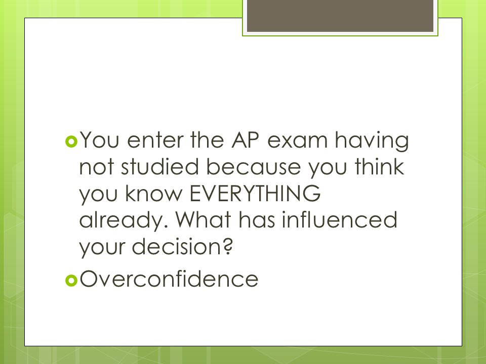  The multiple choice part of your AP exam is asking you to distinguish the correct answer among 4 others, called…  Recognition
