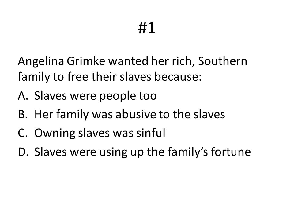 #2 Roughly how many slaves lived in the South.