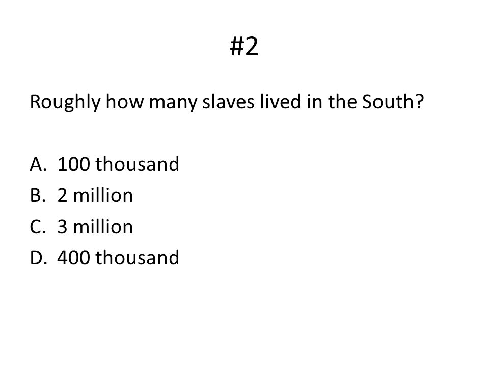 #3 What invention caused a need for free labor in the South.