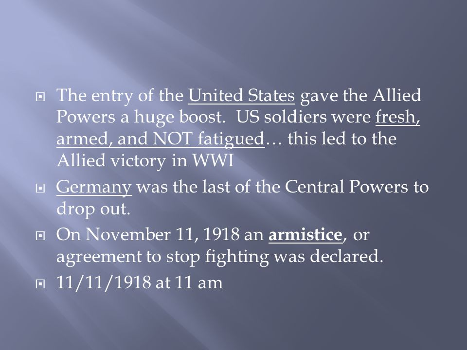  The entry of the United States gave the Allied Powers a huge boost.