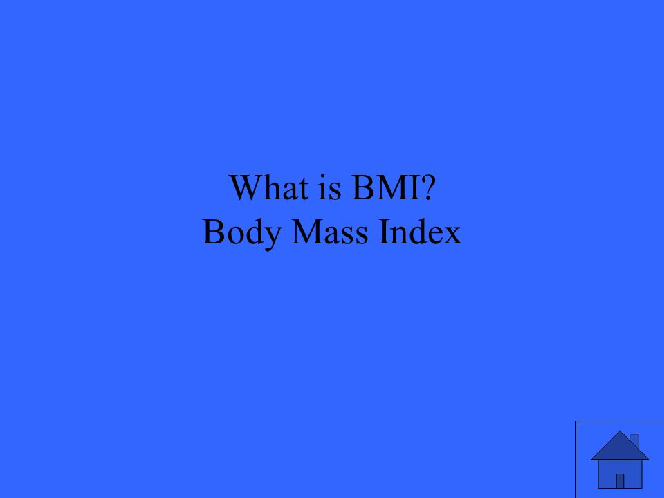 What is BMI? Body Mass Index