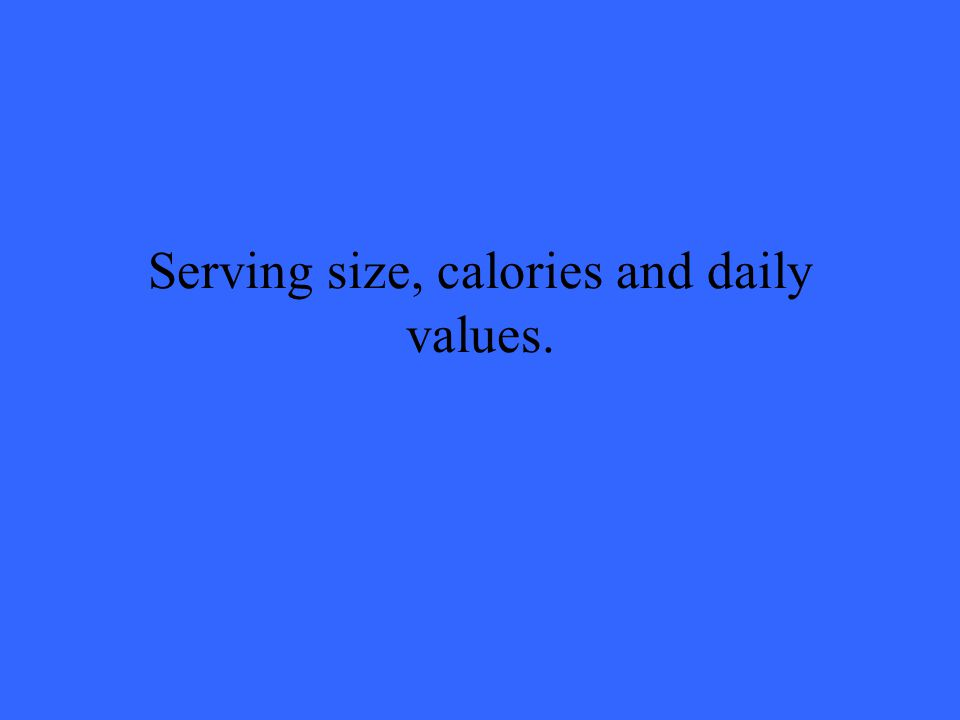 Serving size, calories and daily values.
