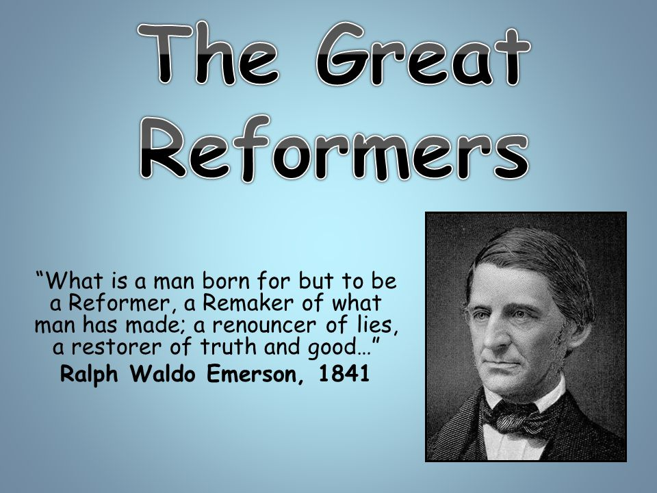 What does it mean to reform .Why was reform necessary in the 1800s.
