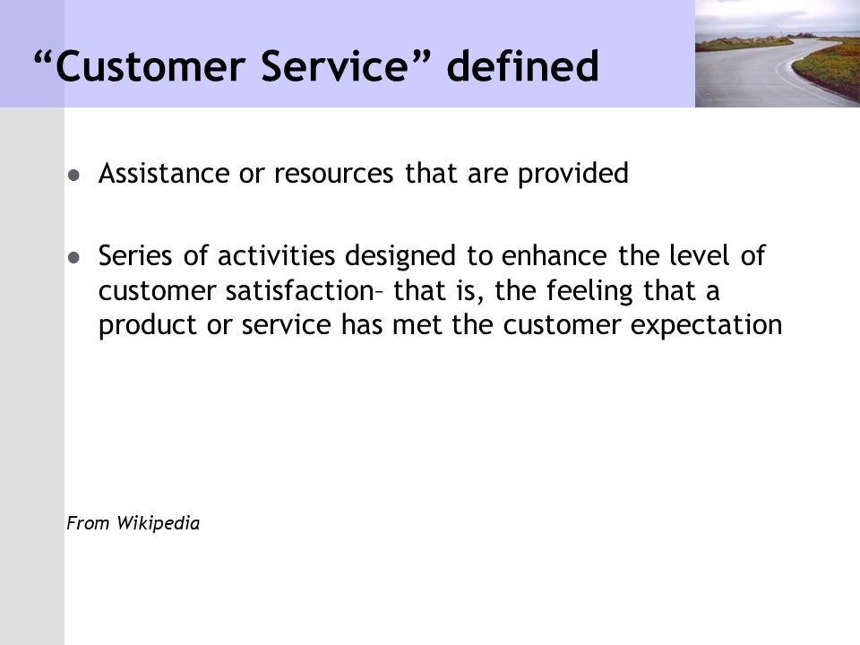 How to Be a Good Customer Discuss expectations openly and honestly.