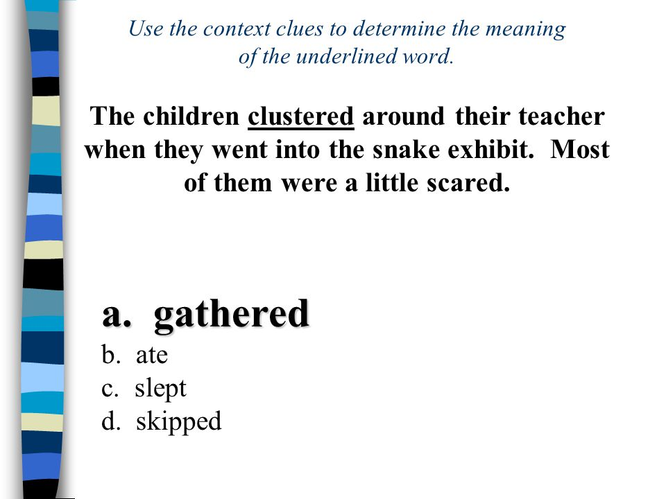 a. gathered b. ate c. slept d.