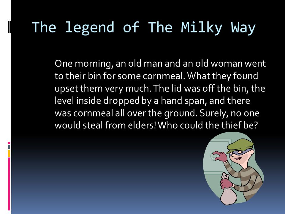 The legend of The Milky Way This is what old people told me when I was a child.