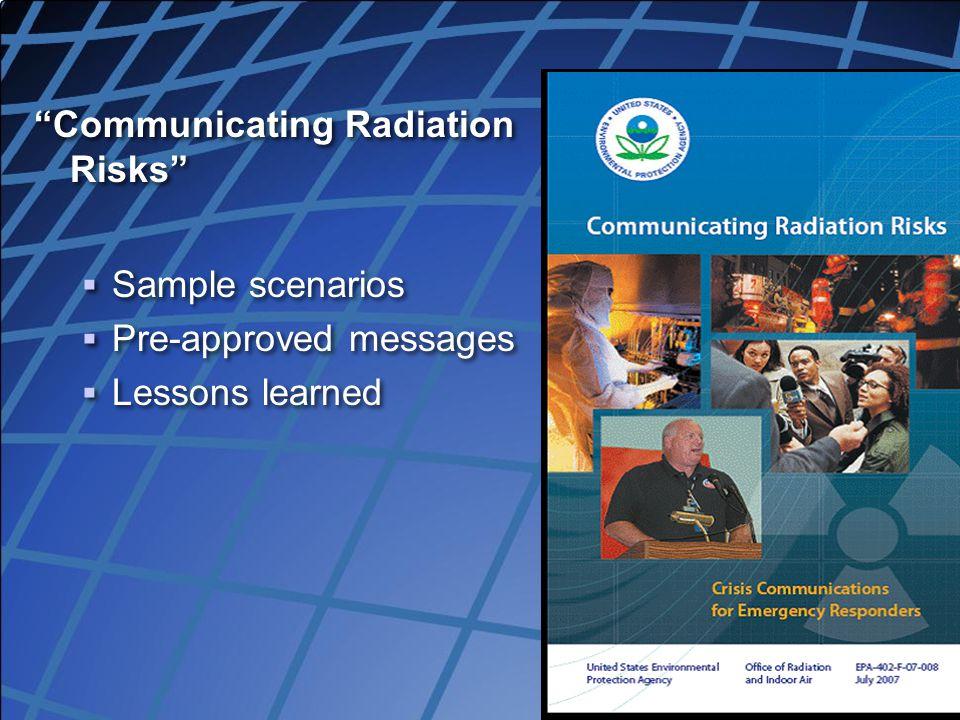 "Copyright, Dr. V Covello, Center for Change/Risk Communication ""Communicating Radiation Risks""  Sample scenarios  Pre-approved messages  Lessons le"