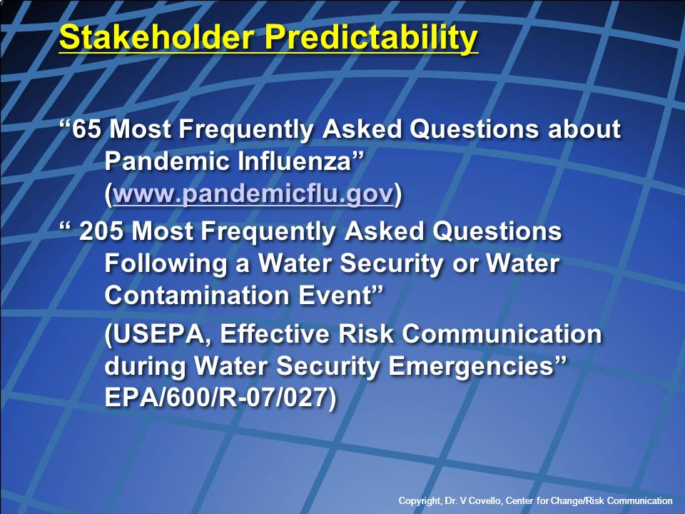 """Copyright, Dr. V Covello, Center for Change/Risk Communication Stakeholder Predictability """"65 Most Frequently Asked Questions about Pandemic Influenza"""