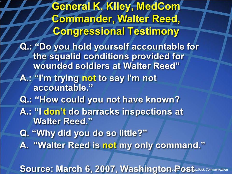 "Copyright, Dr. V Covello, Center for Change/Risk Communication General K. Kiley, MedCom Commander, Walter Reed, Congressional Testimony Q.: ""Do you ho"