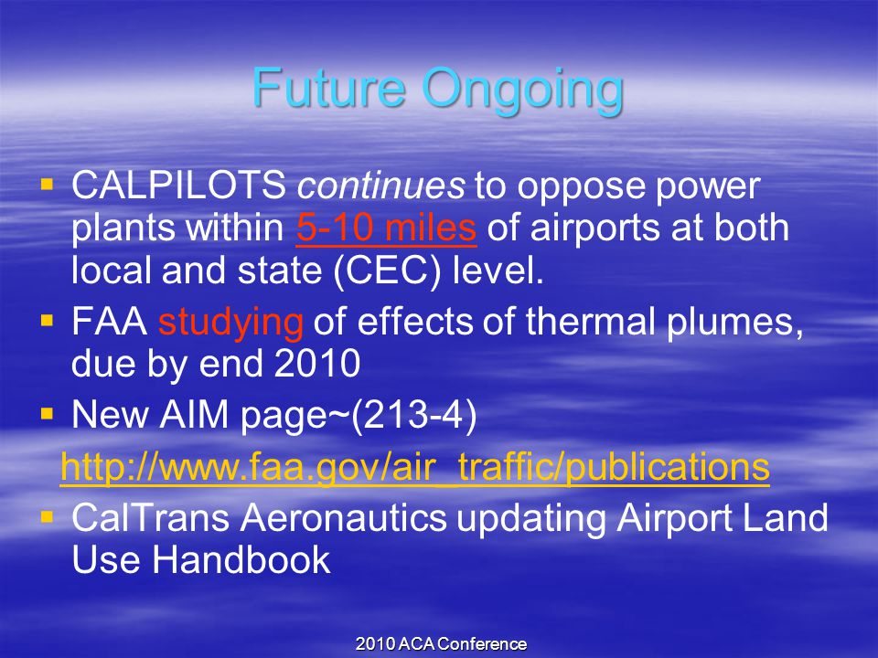 Future Ongoing  CALPILOTS continues to oppose power plants within 5-10 miles of airports at both local and state (CEC) level.