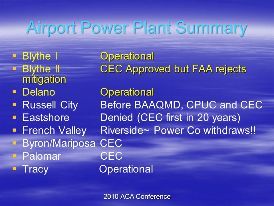 Airport Power Plant Summary Operational  Blythe I Operational CEC Approved but FAA rejects mitigation  Blythe II CEC Approved but FAA rejects mitiga