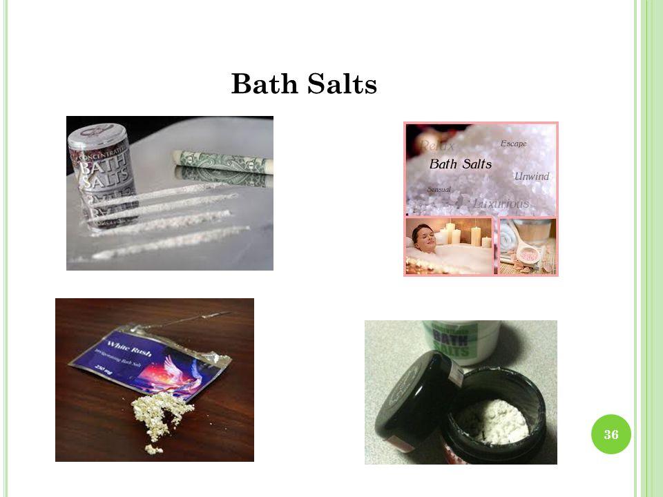 Bath Salts 36