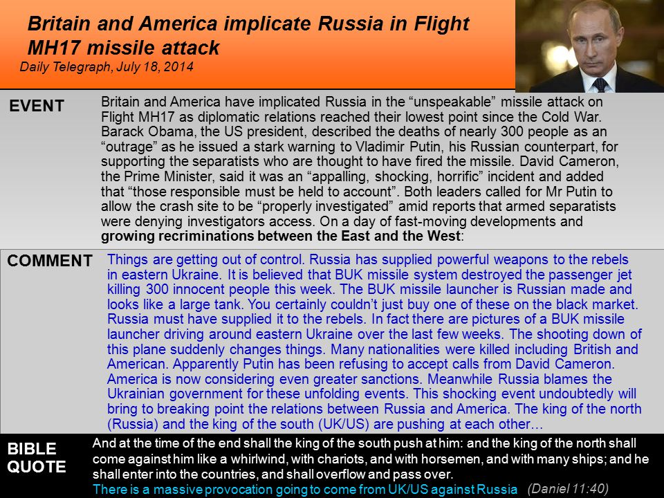he Britain and America implicate Russia in Flight MH17 missile attack Britain and America have implicated Russia in the unspeakable missile attack on Flight MH17 as diplomatic relations reached their lowest point since the Cold War.