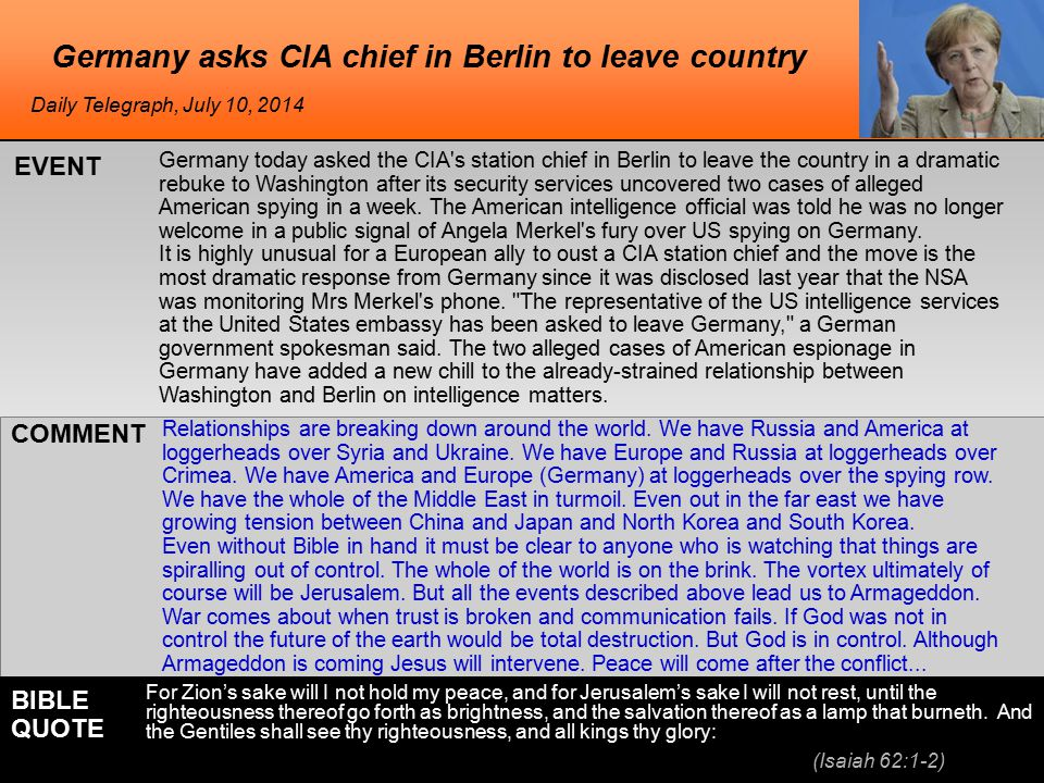 Germany asks CIA chief in Berlin to leave country Germany today asked the CIA s station chief in Berlin to leave the country in a dramatic rebuke to Washington after its security services uncovered two cases of alleged American spying in a week.