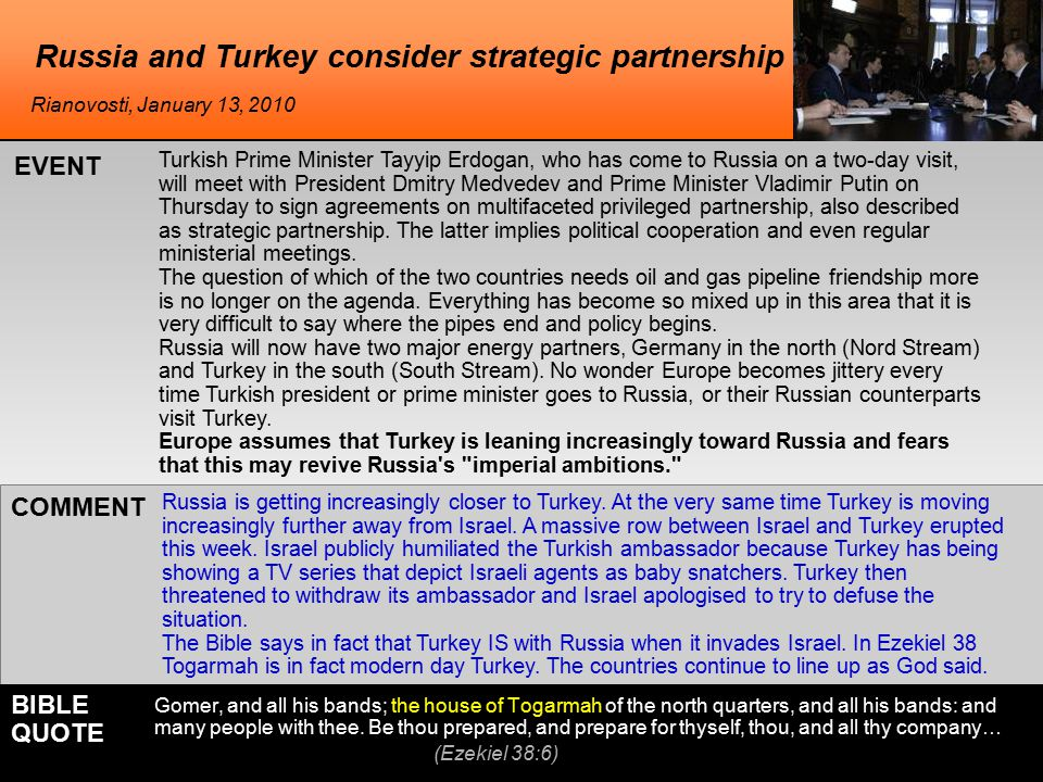 Russia and Turkey consider strategic partnership Turkish Prime Minister Tayyip Erdogan, who has come to Russia on a two-day visit, will meet with President Dmitry Medvedev and Prime Minister Vladimir Putin on Thursday to sign agreements on multifaceted privileged partnership, also described as strategic partnership.
