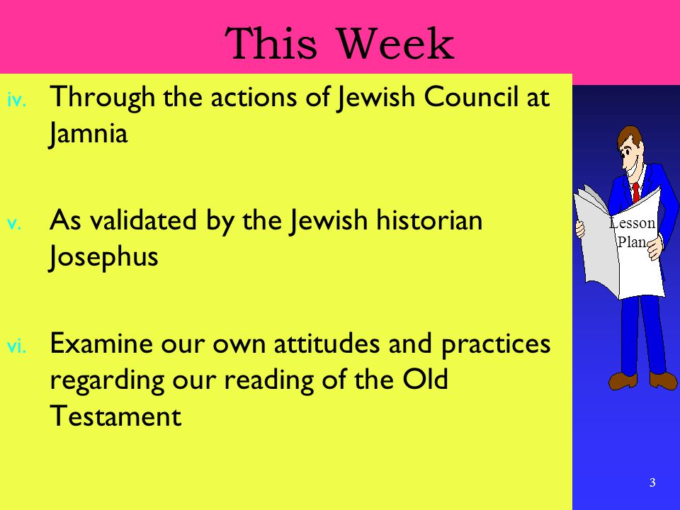 3 This Week iv.Through the actions of Jewish Council at Jamnia v.