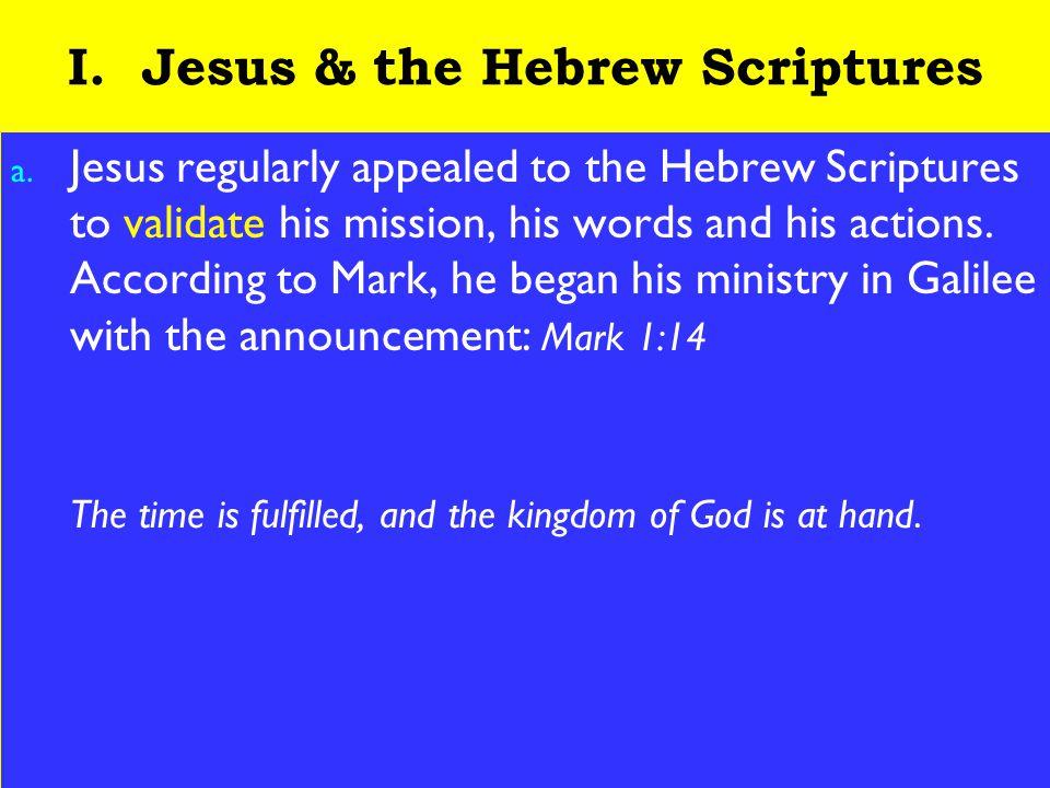 4 I. Jesus & the Hebrew Scriptures a.