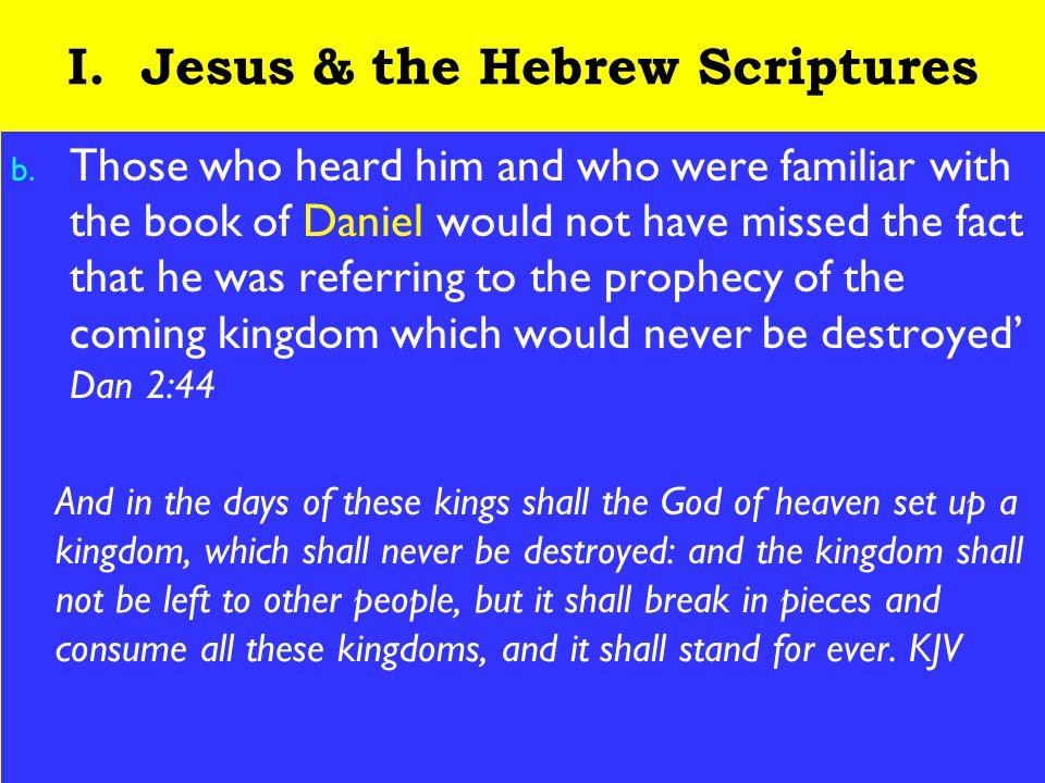 5 I. Jesus & the Hebrew Scriptures b.