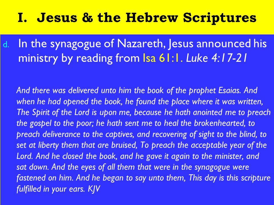 7 I. Jesus & the Hebrew Scriptures d.