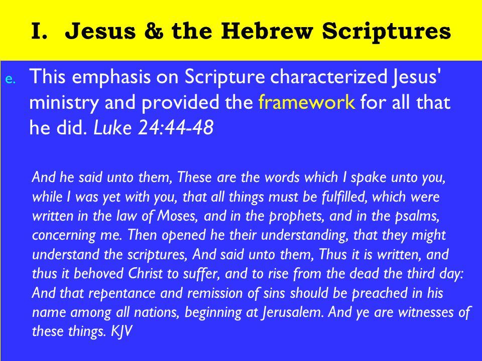 8 I. Jesus & the Hebrew Scriptures e.