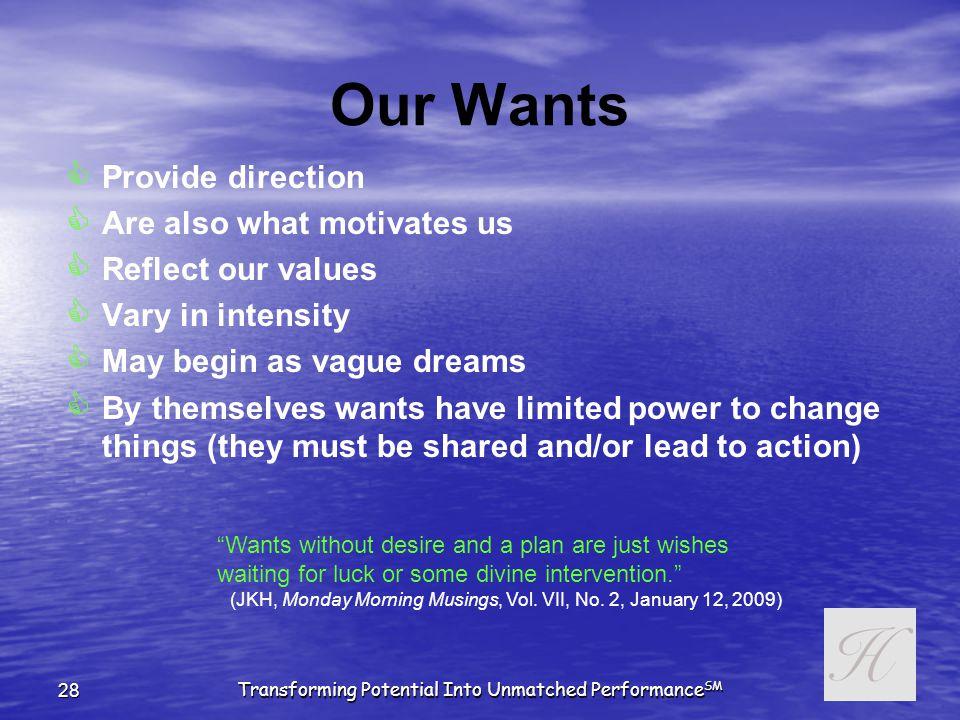 Transforming Potential Into Unmatched Performance SM 27 The Fear-Desire Continuum FEARS NEEDS WANTS DESIRES