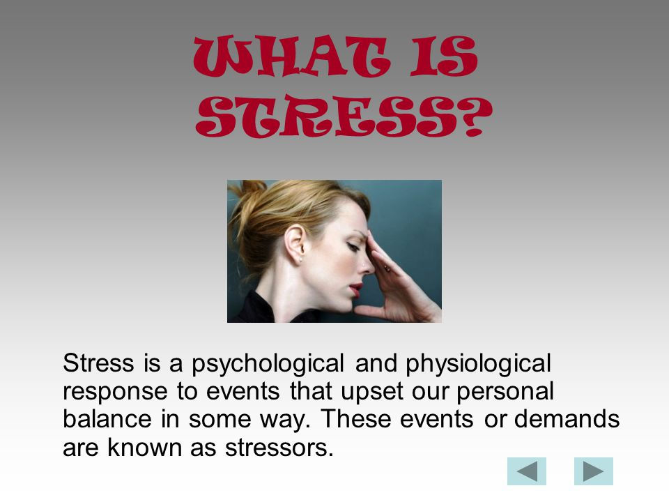 STRESSED OUT According to the American Psychological Association, fifty-four percent of all Americans are seriously concerned about the level of stress in their everyday lives.