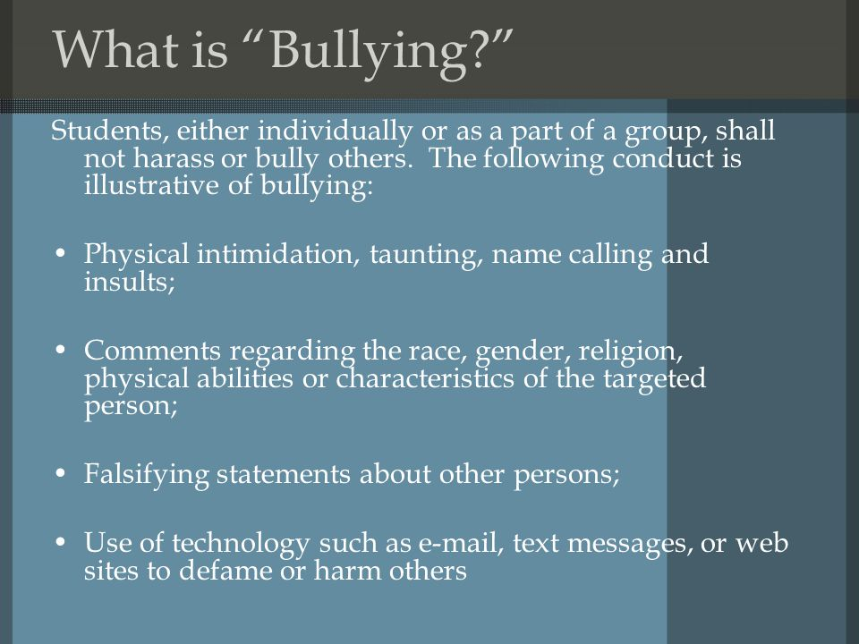 What is Bullying Students, either individually or as a part of a group, shall not harass or bully others.
