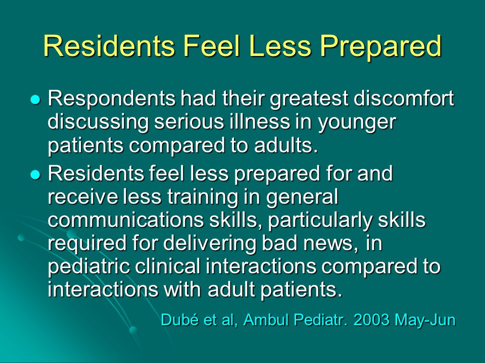 Talk to Your Patients A five-year-old may not understand science but will understand an explanation of how they will feel and what they will experience going through a diagnostic procedure, A five-year-old may not understand science but will understand an explanation of how they will feel and what they will experience going through a diagnostic procedure, The authors recommend that residencies create as many opportunities as possible for new doctors to develop communication skills for breaking bad news to children, teens and loved ones.