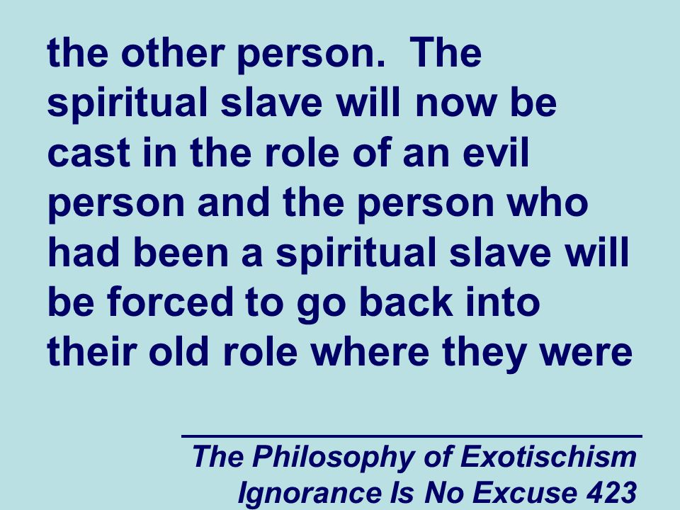 The Philosophy of Exotischism Ignorance Is No Excuse 423 the other person.