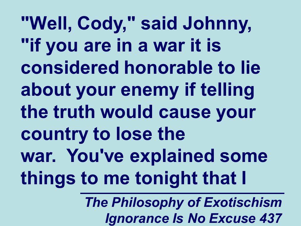 The Philosophy of Exotischism Ignorance Is No Excuse 437