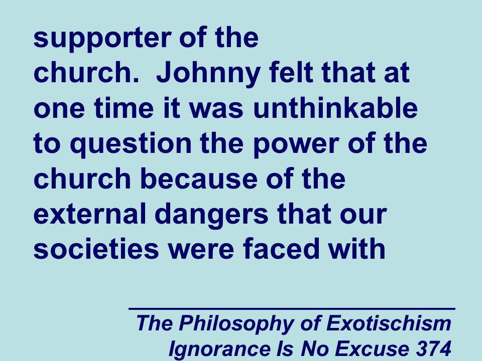 The Philosophy of Exotischism Ignorance Is No Excuse 374 supporter of the church.