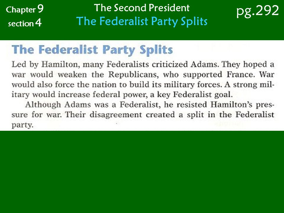 Chapter 9 section 4 pg.292 The Second President The Federalist Party Splits