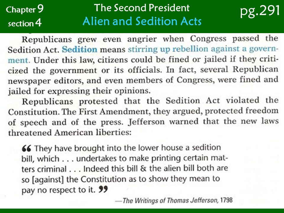 Chapter 9 section 4 pg.291 The Second President Alien and Sedition Acts