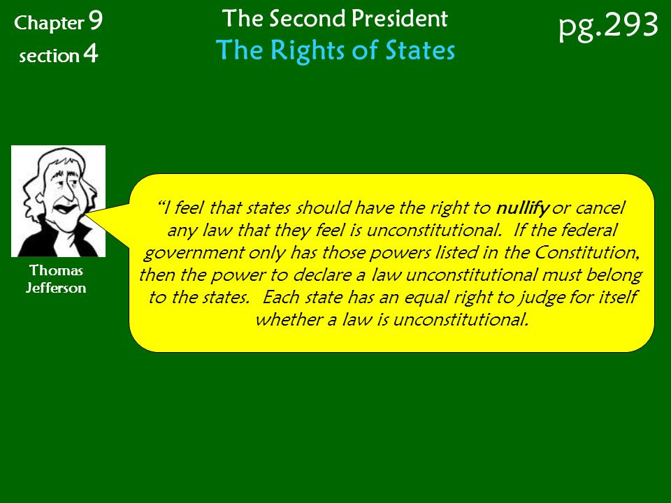 """""""I feel that states should have the right to nullify or cancel any law that they feel is unconstitutional. If the federal government only has those po"""