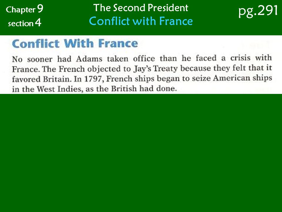 The Second President Conflict with France Chapter 9 section 4 pg.291
