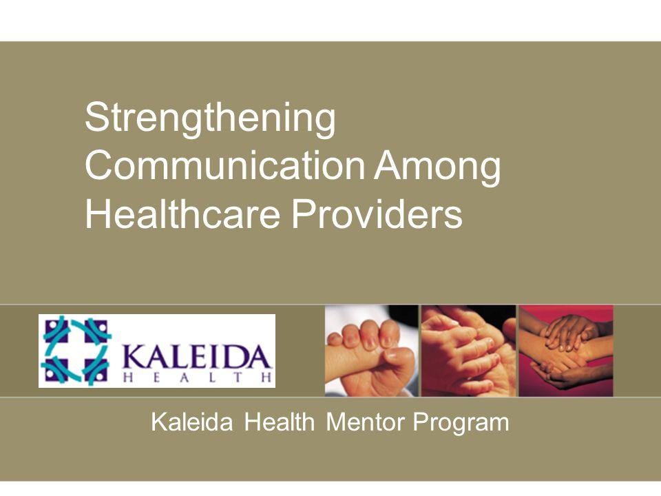 Strengthening Communication Among Healthcare Providers Kaleida Health Mentor Program