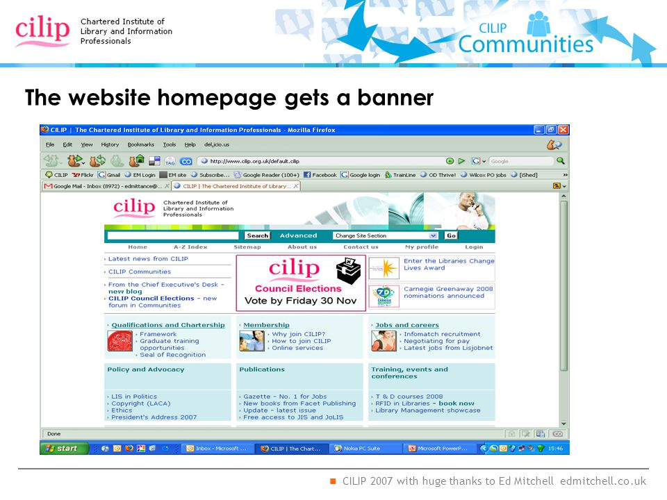 CILIP 2007 with huge thanks to Ed Mitchell edmitchell.co.uk The website homepage gets a banner