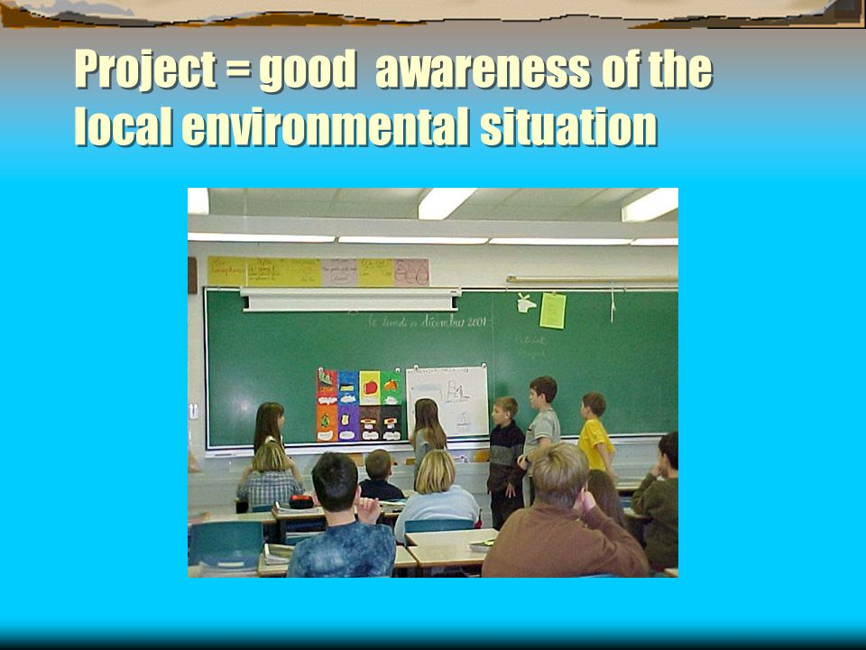 Project = good awareness of the local environmental situation