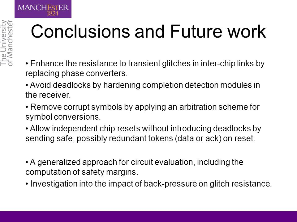 Conclusions and Future work Enhance the resistance to transient glitches in inter-chip links by replacing phase converters. Avoid deadlocks by hardeni