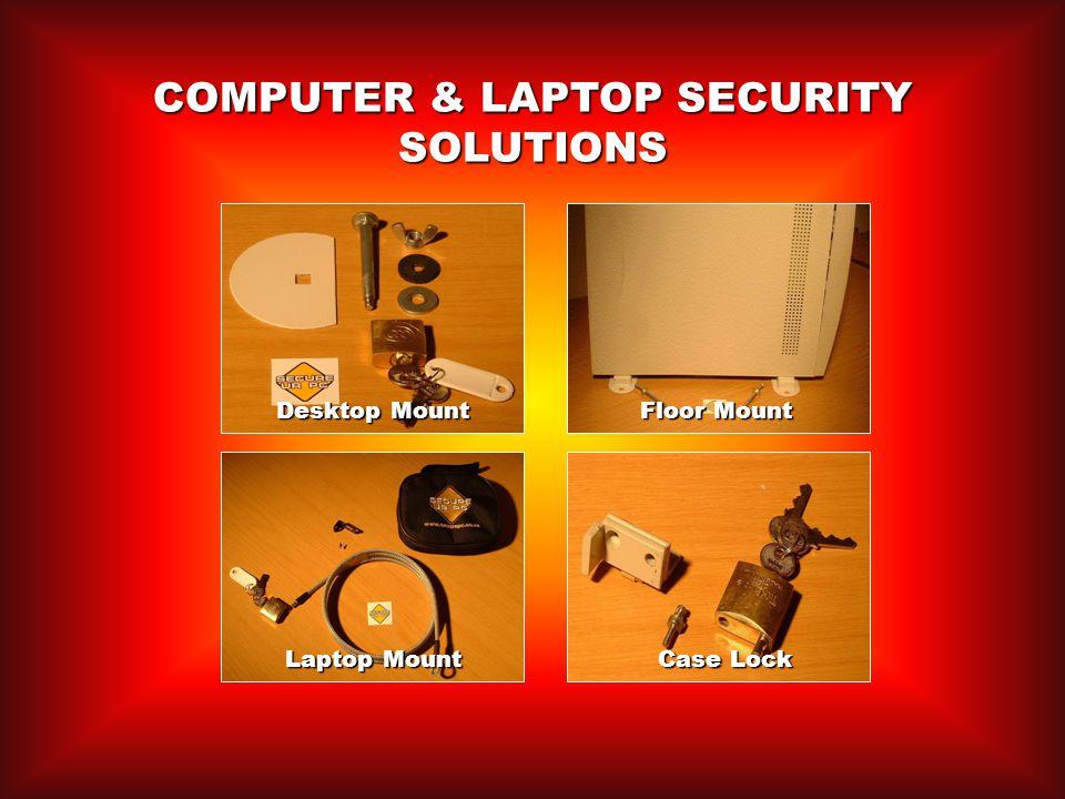COMPUTER & LAPTOP SECURITY SOLUTIONS Desktop Mount Case Lock Laptop Mount Floor Mount