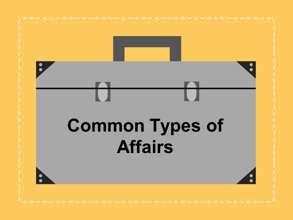 Common Types of Affairs