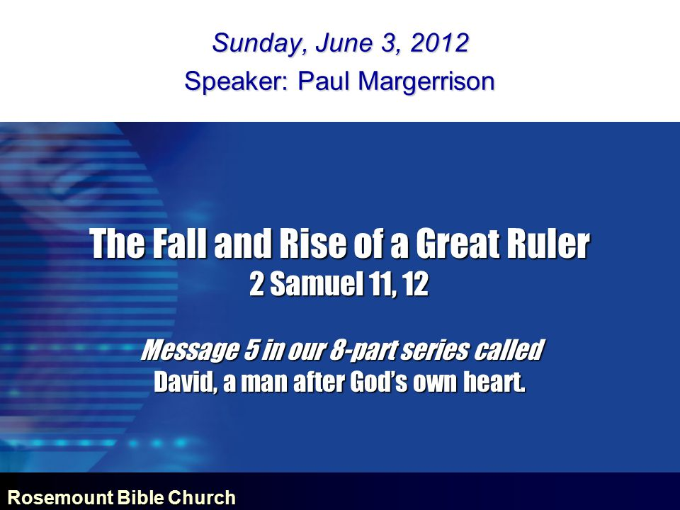 Rosemount Bible Church The fall and rise of a great ruler 14 but each one is tempted when, by his own evil desire, he is dragged away and enticed.