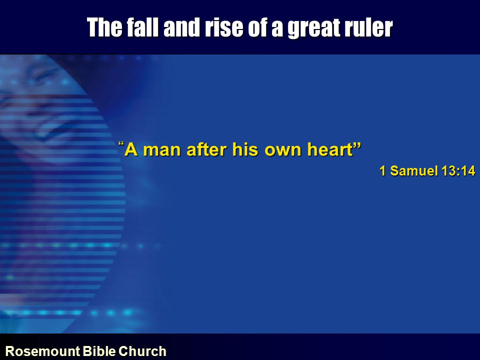 Rosemount Bible Church The fall and rise of a great ruler CONFIDENCE IN THE LORD 20 The Lord has dealt with me according to my righteousness; according to the cleanness of my hands he has rewarded me.