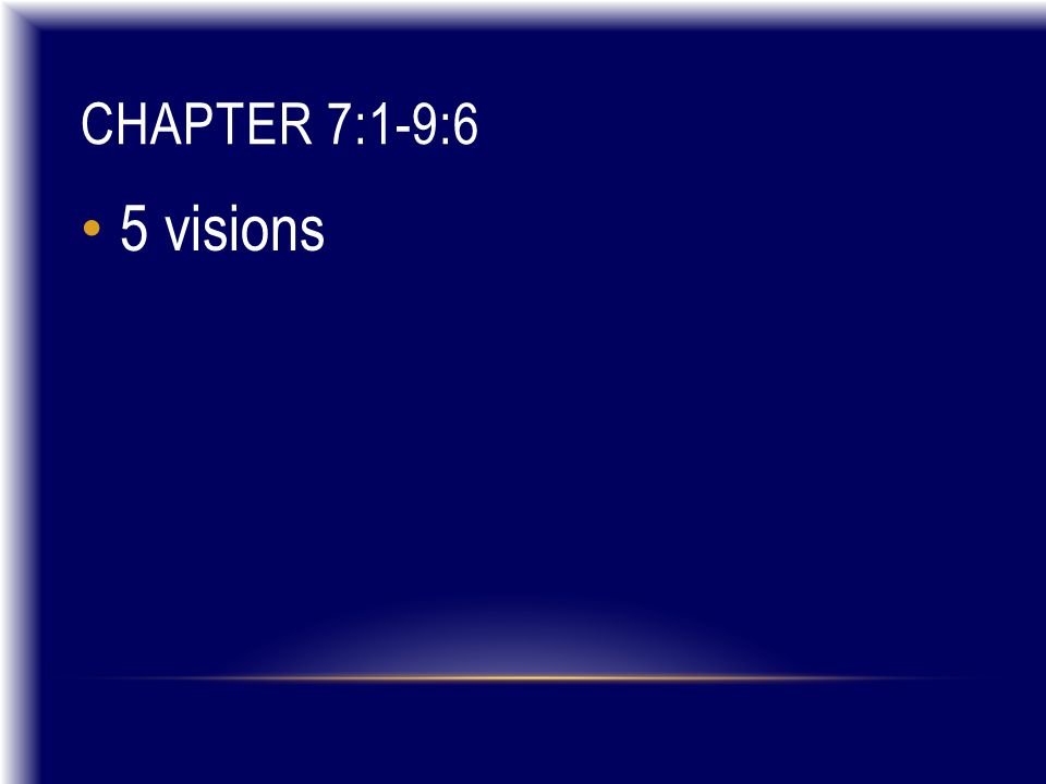 CHAPTER 7:1-9:6 5 visions