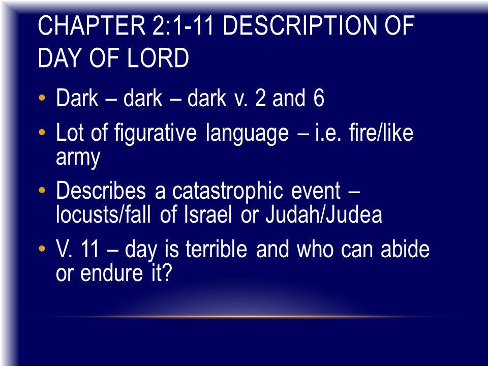 CHAPTER 2:1-11 DESCRIPTION OF DAY OF LORD Dark – dark – dark v.