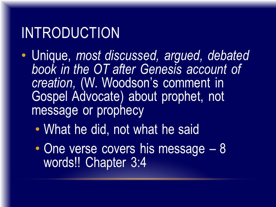 INTRODUCTION Unique, most discussed, argued, debated book in the OT after Genesis account of creation, (W. Woodson's comment in Gospel Advocate) about