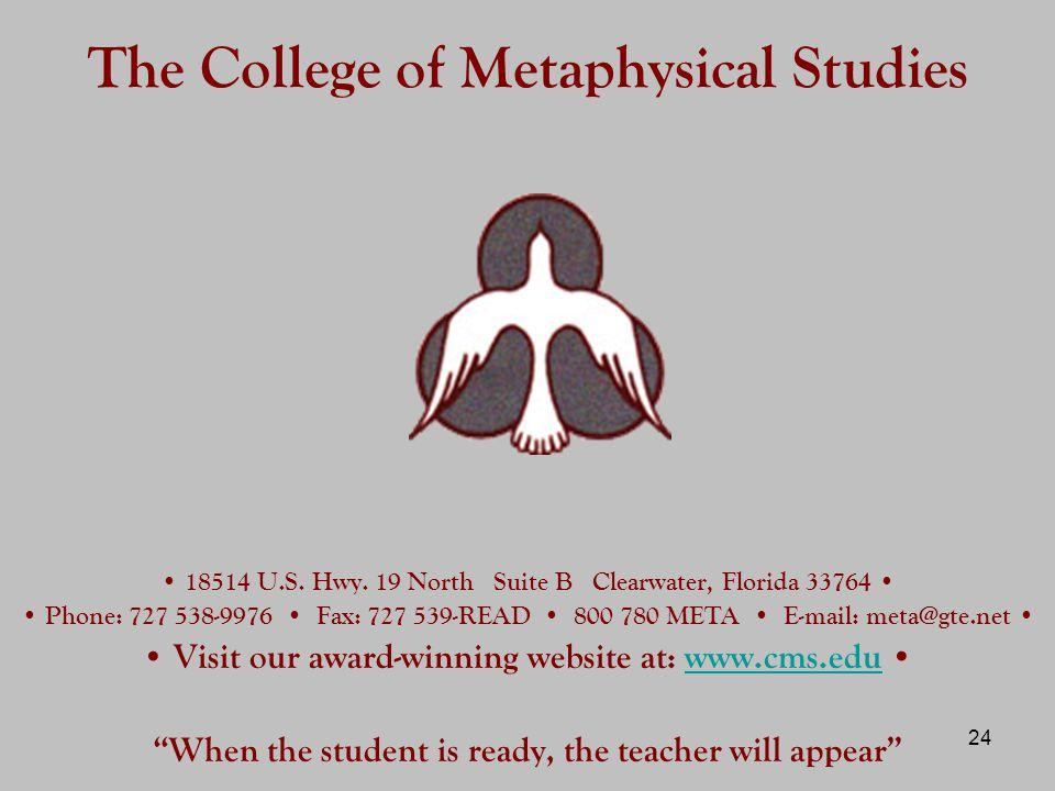 24 The College of Metaphysical Studies 18514 U.S. Hwy.