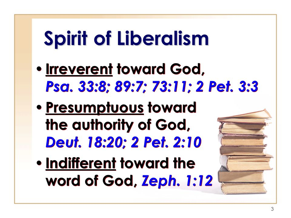 3 Spirit of Liberalism Irreverent toward God, Psa.
