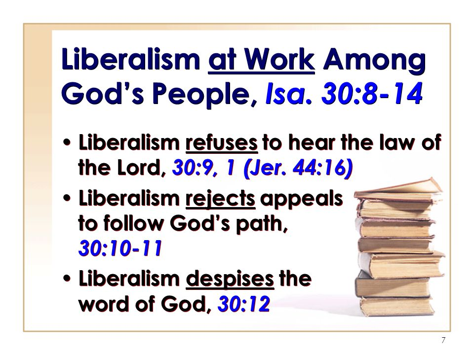 7 Liberalism at Work Among God's People, Isa.